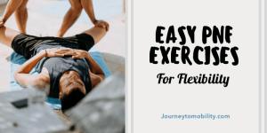 easy pnf exercises for flexibility