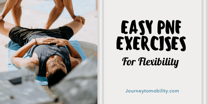 4 Easy PNF Stretching Exercises to Improve Flexibility