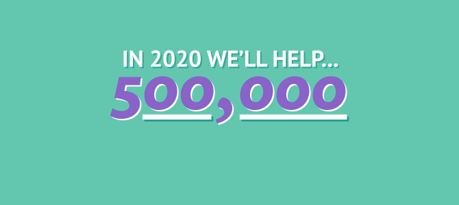 This Year We're Going To Help Half A Million People. Here's How.