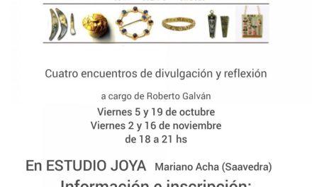 Encuentros sobre la historia de la Joya, a cargo de Roberto Galván, en Estudio Joya
