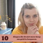 10 dingen die ik niet meer koop om geld te besparen