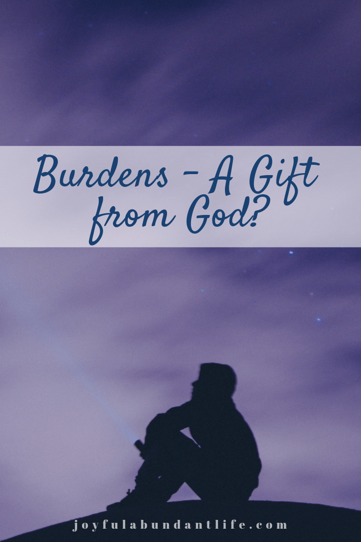 Burdens - A Gift from God?