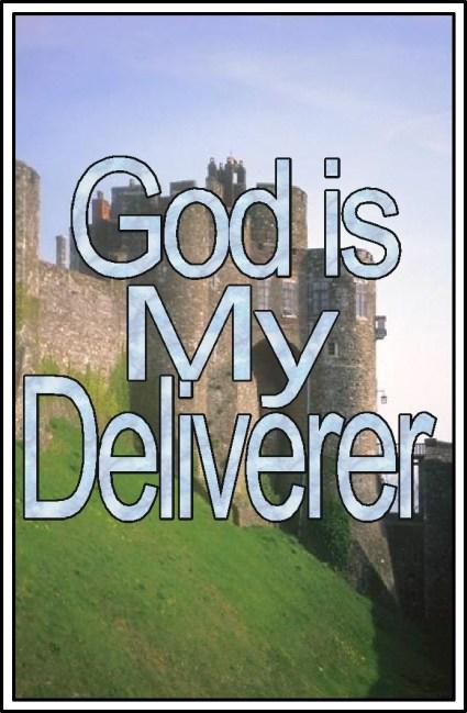 God is my deliverer