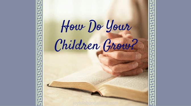 How Do Your Children Grow-4 Ways to Pray for Your Grandchildren