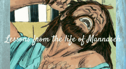 7 Lessons from the life of Mannaseh