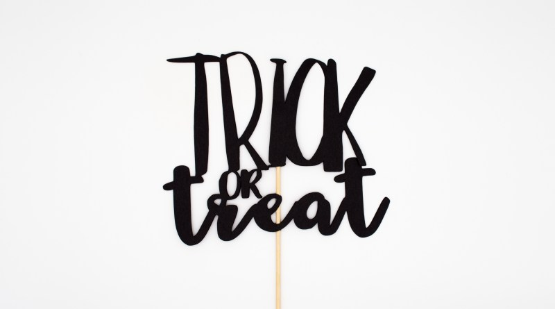 Halloween - Trick or Treat?