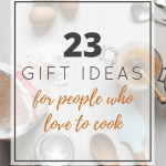 Top Gift Ideas For… Cooks & Foodies