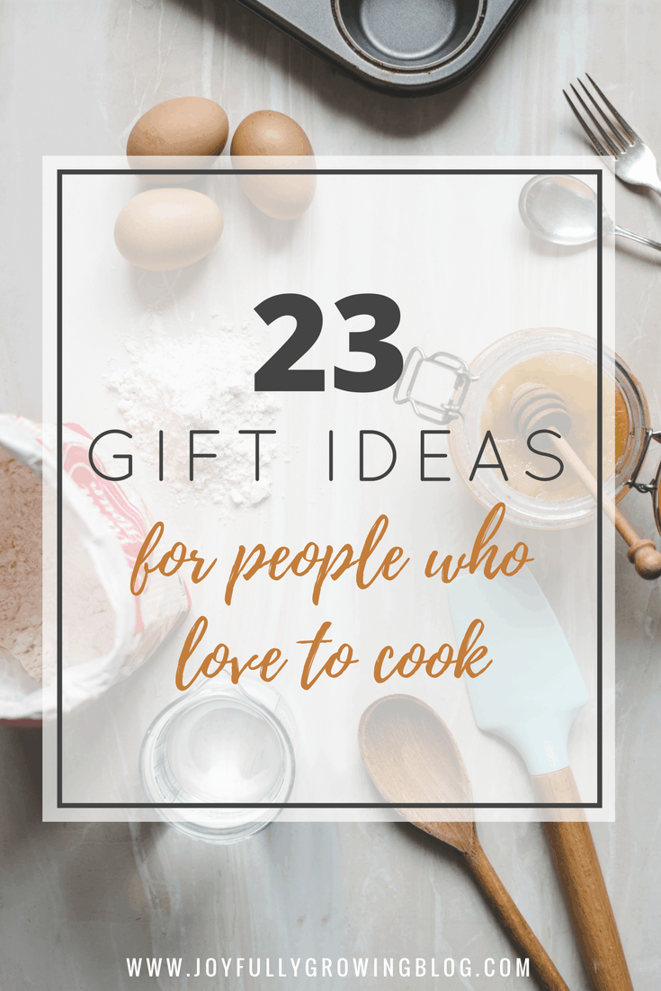 23 Awesome Gift For People Who Love To Cook! Ideas in all price ranges for the cooks and foodies in you life!
