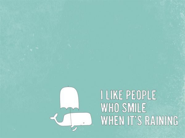 I like People Who Smile When It's Raining {Inspirational Image Friday}