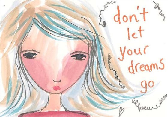 Don't Let Your Dreams Go by Yvonne Stewart