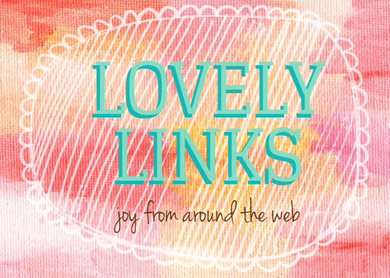 Valentine's Day Link Love – Joy From Around The Web