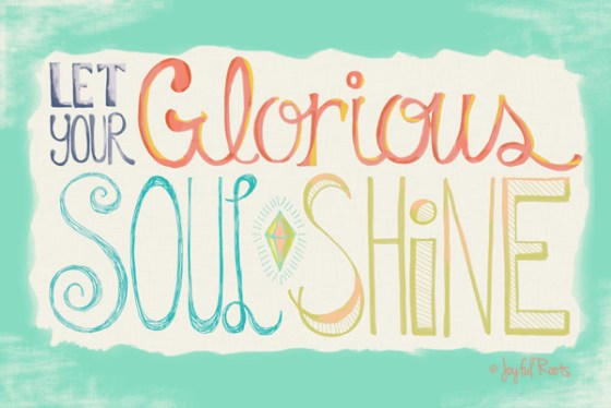 Let Your Glorious Soul Shine