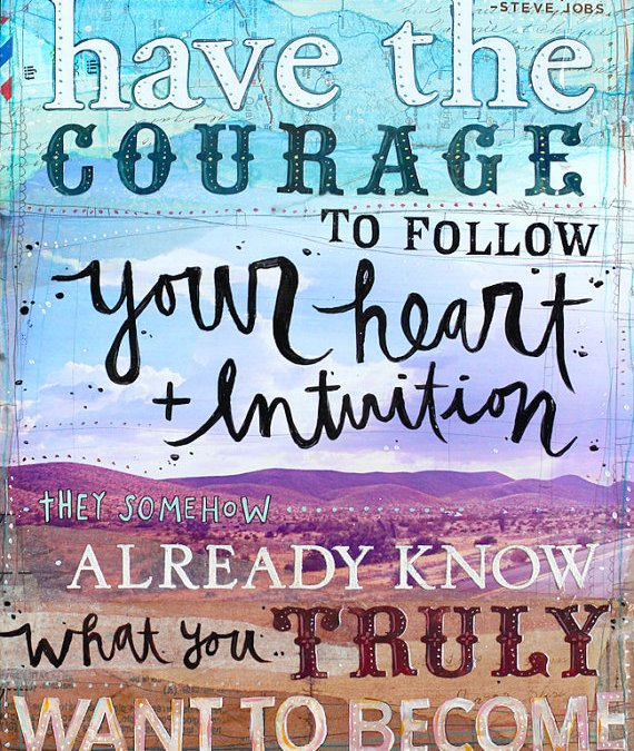 Inspirational Image Friday {Have the Courage}