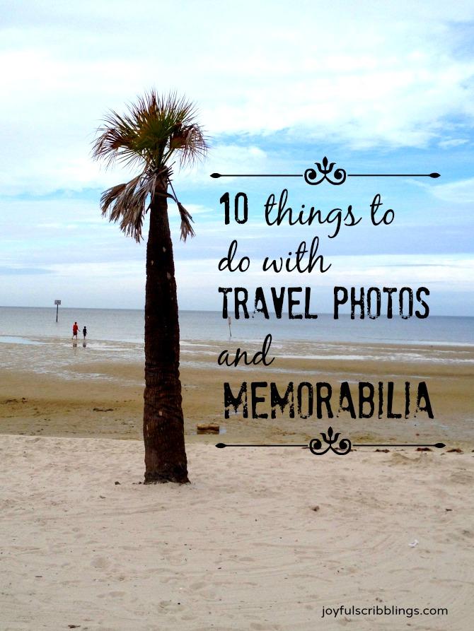10 things to do with travel photos  u0026 memorabilia