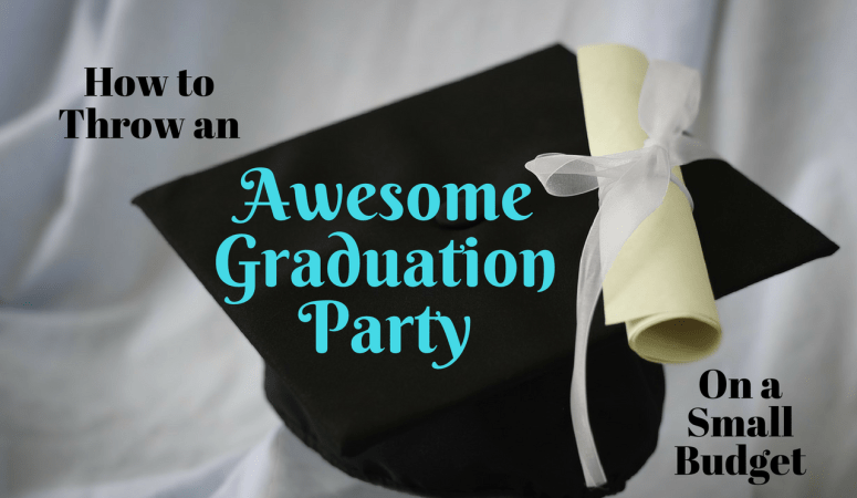12 Steps to Throwing an Awesome Graduation Party on a Small Budget