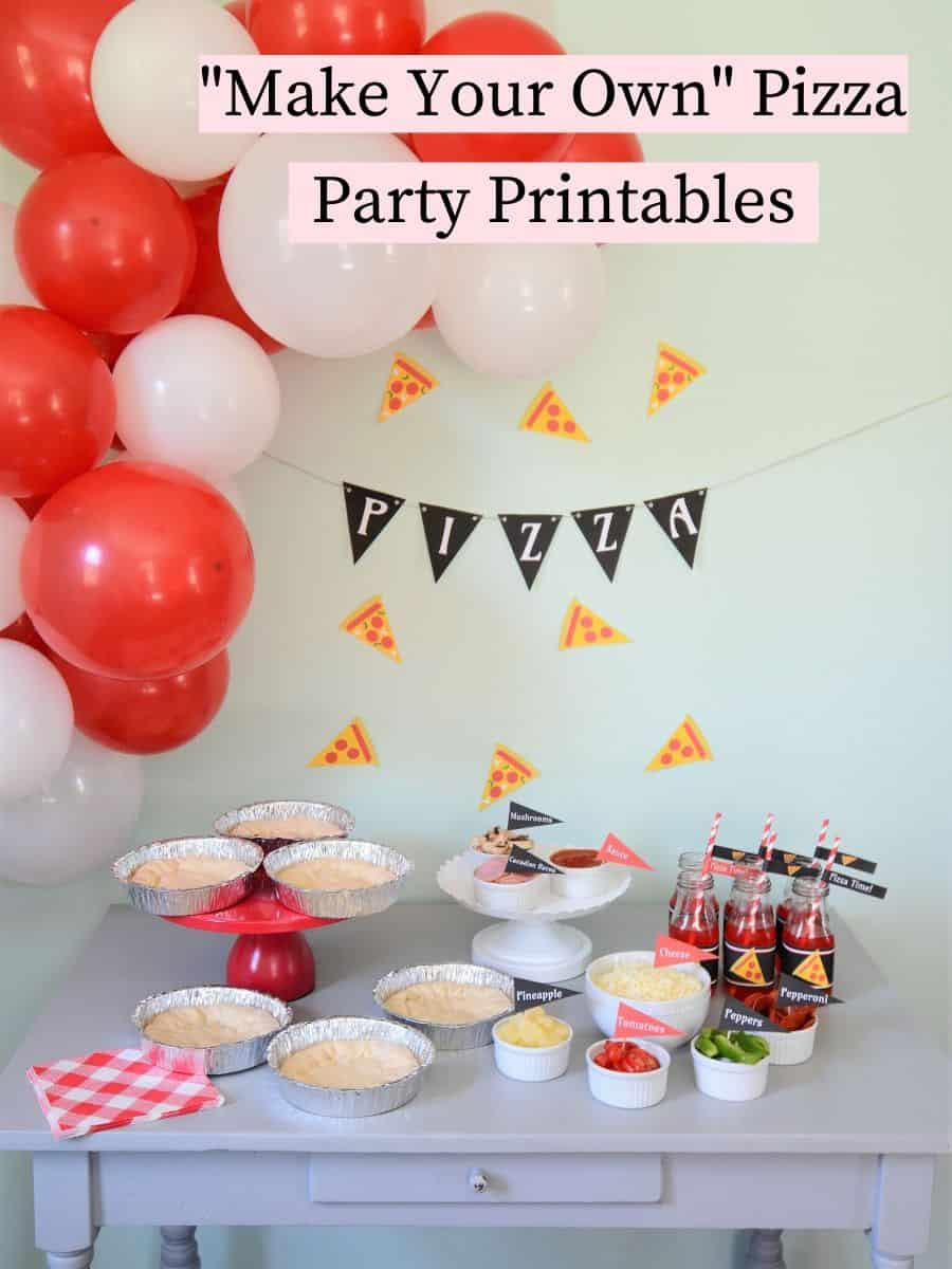 Make Your Own Pizza Party Printables