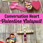 Conversation Heart Catapult For Valentine S Day Joy In The Works