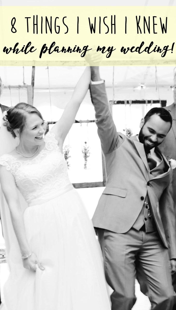 8 Things I Wish I Knew While Planning My Wedding