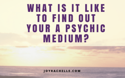 What is it like to find out your a Psychic Medium?