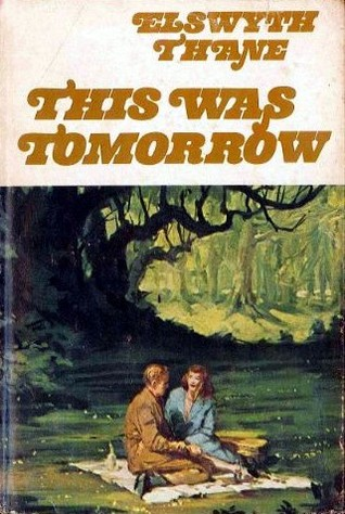 cover of This Was Tomorrow by Elswyth Thane