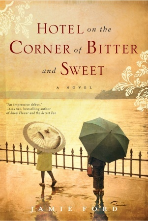 cover of Hotel on the Corner of Bitter and Sweet by Jamie Ford