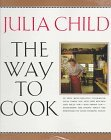 cover of The Way to Cook by Julia Child