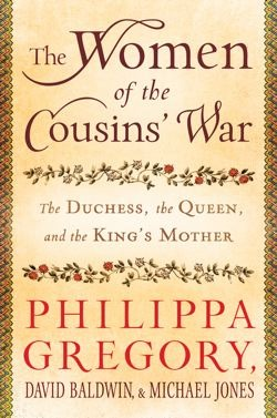 cover of The Women of the Cousins' War by Philippa Gregory, David Baldwin , and Michael Jones