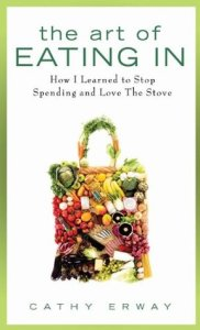 cover of The Art of Eating In by Cathy Erway