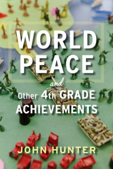 cover of World Peace and other 4th Grade Achievements by John Hunter