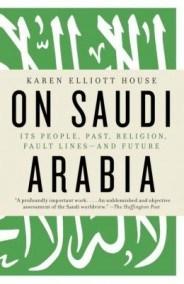 cover of On Saudi Arabia by Karen Elliott House