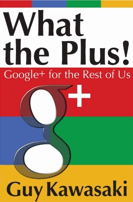 cover of What the Plus! by Guy Kawasaki