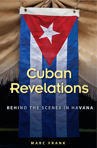 Cuban Revelations by Marc Frank