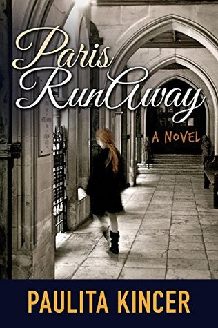 Paris Runaway by Paulita Kincer