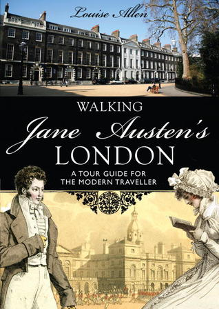 Walking Jane Austen's London by Louise Allen
