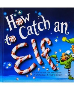 How To Catch An Elf - Hard Cover