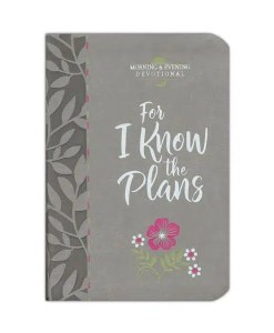 For I Know the Plans Morning & Evening Devotional - Front Cover
