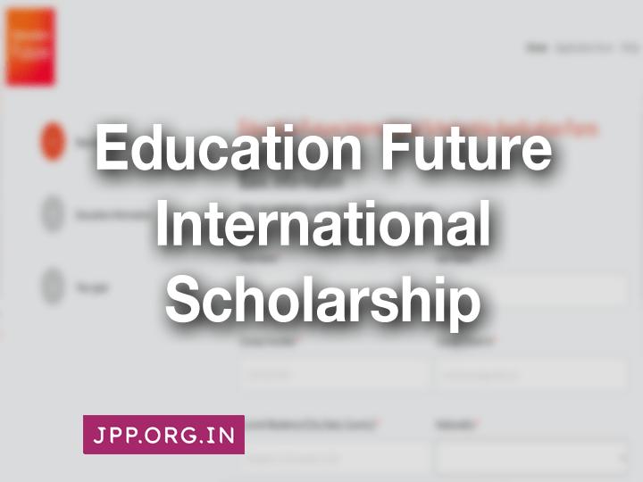 Education Future International Scholarship