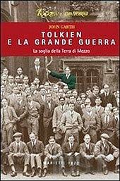 """Libro: """"Tolkien e la Grande Guerra"""" di John Garth"""