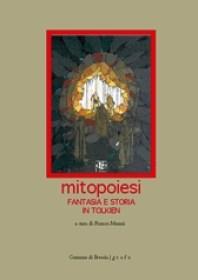"""Libro: """"Mitopoiesi. Fantasia e storia in Tolkien"""" di Franco Manni"""