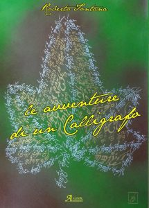 Le avventure di un calligrafo - Roberto Fontana