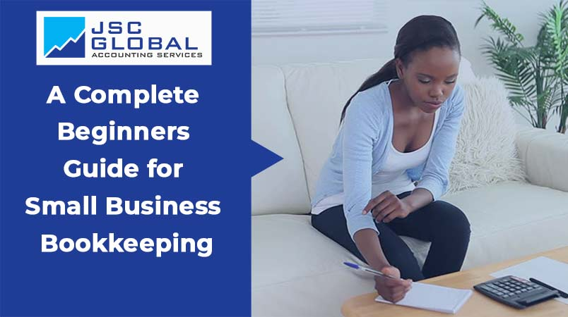 A Complete Beginners Guide for Small Business Bookkeeping