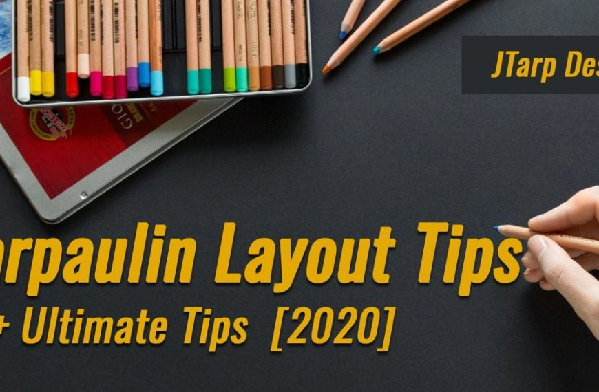 Tarpaulin Layout Tips: 15+ Ultimate Tips  [2020]