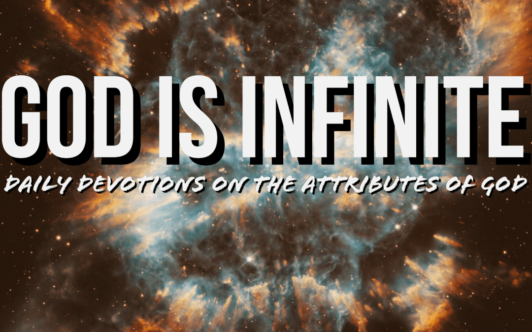 God is Infinite – The Attributes of God