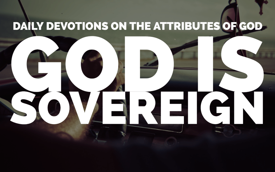 God is Sovereign – The Attributes of God
