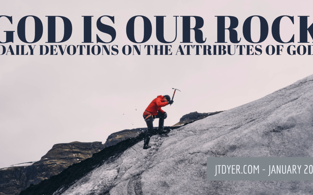 God is our Rock – Daily Devotions on the Attributes of God