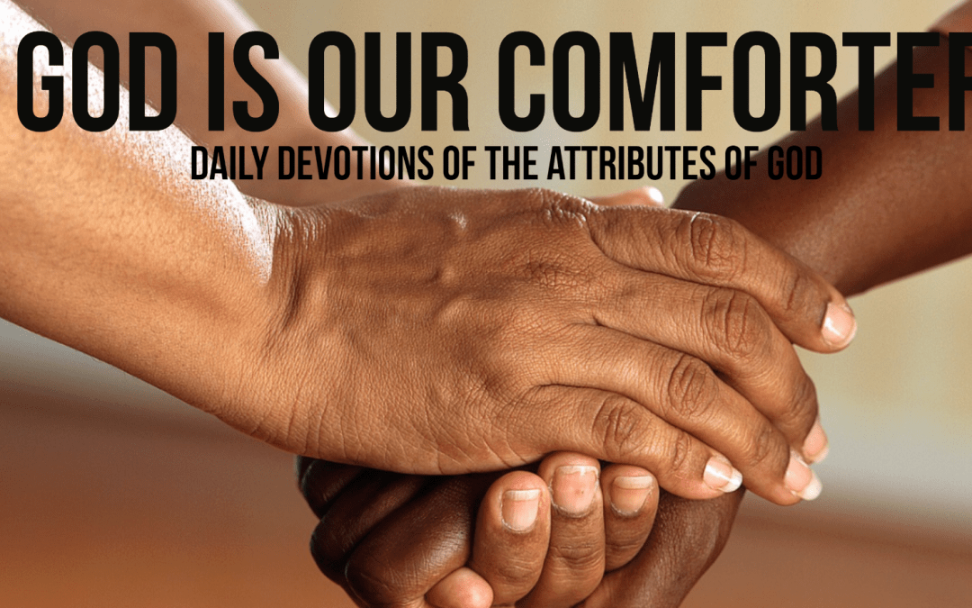 God is our comforter -The Attributes of God
