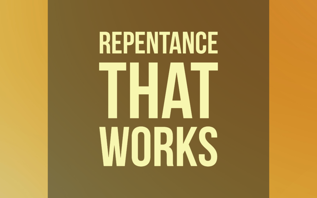 Repentance That Works