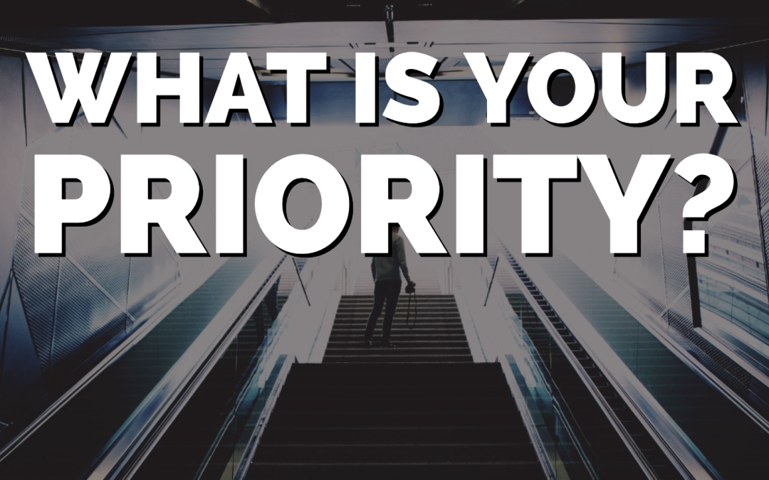 What is your priority?
