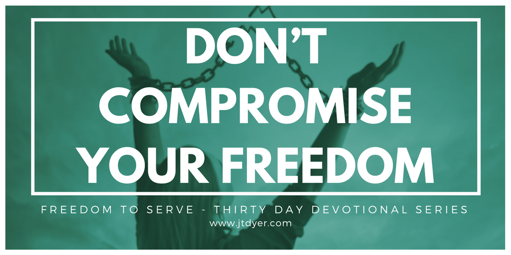 Don't compromise your Freedom