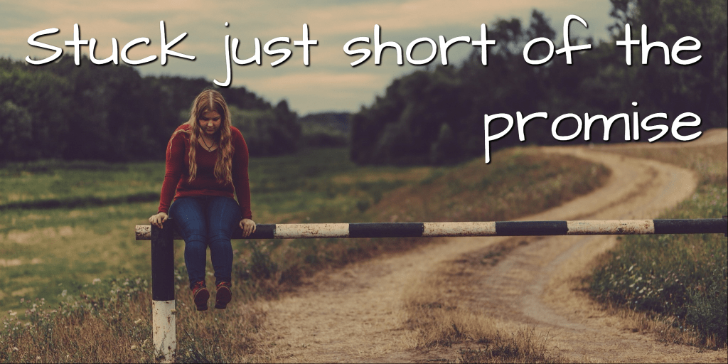 Stuck short of the promise